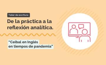 Ceibal en Inglés en tiempos de pandemia - Taller de Ana Solari